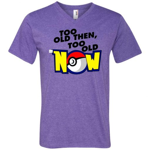 Pokemon Too Old Then Too Old Now V-Neck T-Shirt