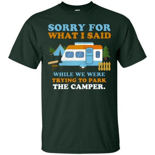 Sorry For What I Said While We Were Trying To Park The Camper Classic T-Shirt
