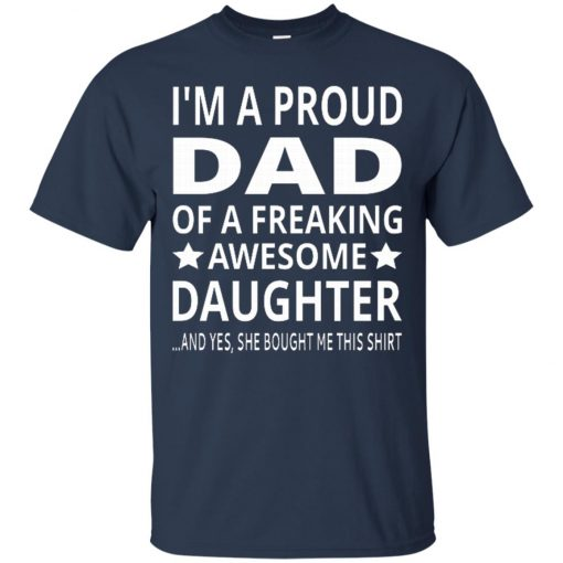 I'm A Proud Dad Of A Freaking Awesome Daughter Classic T-Shirt