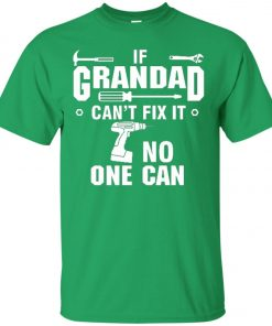 If Grandad Can't Fix It, No One Can Classic T-Shirt