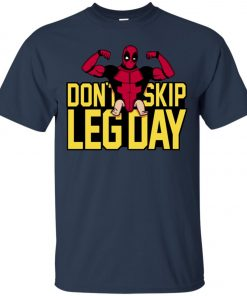 dbe856dc5 The product is already in the wishlist! Browse Wishlist · Deadpool Don't  Skip Leg Day Classic T-Shirt