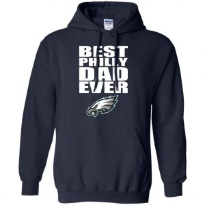 Best Philly Dad Ever Philadelphia Eagles Fandom Father's Day Gift Hoodie