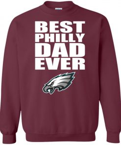 Best Philly Dad Ever Philadelphia Eagles Fandom Father's Day Gift Sweatshirt