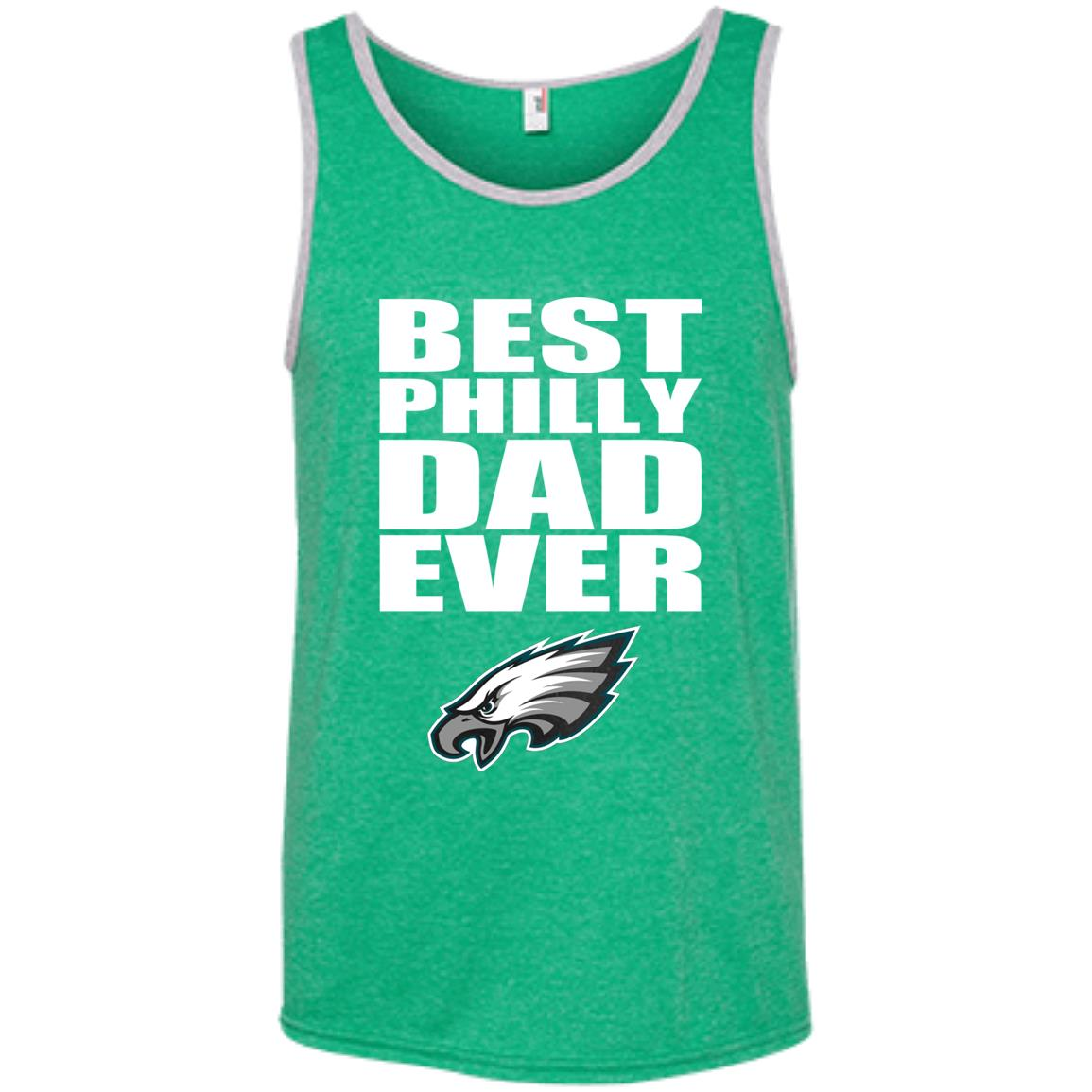 separation shoes e4a62 6ed85 Best Philly Dad Ever Philadelphia Eagles Father's Day Gift Tank Top
