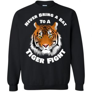 Tiger Never Bring A Bat To A Tiger Fight Sweatshirt Amazon Best Seller
