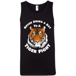 Tiger Never Bring A Bat To A Tiger Fight Tank Top Amazon Best Seller