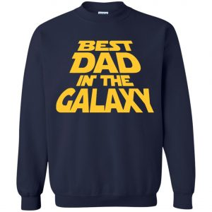 Best Dad In The Galaxy Starwar Sweatshirt