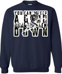 Philadelphia You Can't Keep A Good Quarterback Down Sweatshirt