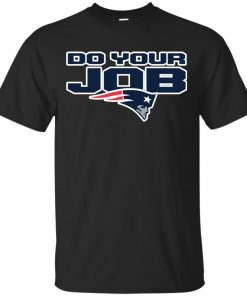 Patriots New England Do Your Job Classic T-Shirt