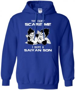 You Can't Scare Me I Have A Saiyan Son Hoodie