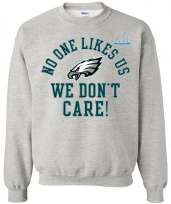 Philadelphia Eagles Super Bowl LII Champions No One Likes Us Sweatshirt amazon best seller