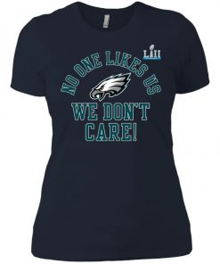 Philadelphia Eagles Super Bowl LII Champions No One Likes Us Women's T-Shirt