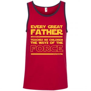 Every Great Father Teaches His Children The Ways Of The Force Tank Top