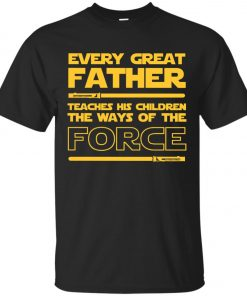 Every Great Father Teaches His Children The Ways Of The Force Classic T-Shirt amazon best seller