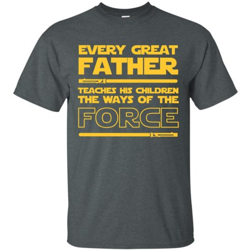 72a4f6a39 Every Great Father Teaches His Children The Ways Of The Force Classic T- Shirt