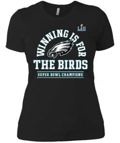 Philadelphia Eagles Winning Is For The Bird Women's T-Shirt