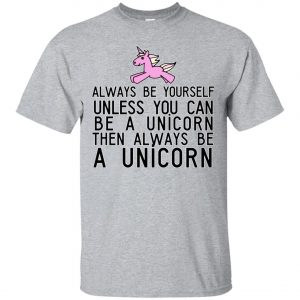 Uploaded ToAlways Be Yourself Unless You Can Be A Unicorn Classic T-Shirt amazon best seller