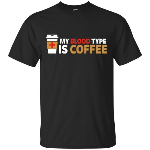 Coffee Lover My Blood Type Is Coffee Classic T-Shirt amazon best seller