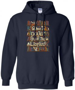 When In Doubt Go To The Library Hoodie