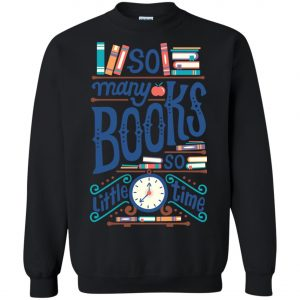 So Many Book So Little Time Sweatshirt amazon best seller