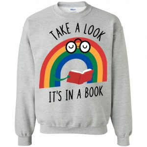 Take A Look Its In A Book Sweatshirt