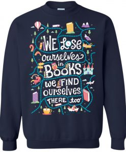 We Lose Ourselves In Book Sweatshirt amazon best seller