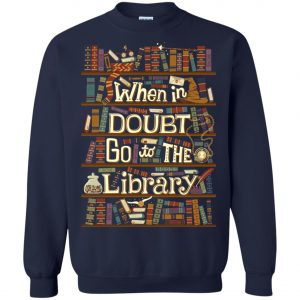 When In Doubt Go To The Library Sweatshirt amazon best seller