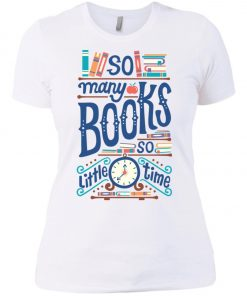 So Many Book So Little Time Women's T-Shirt