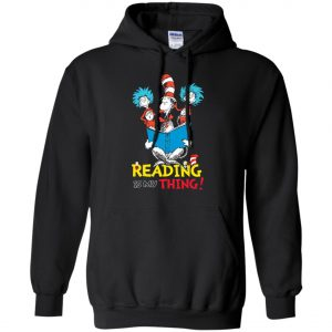 Dr Seuss Reading Is My Thing Hoodie