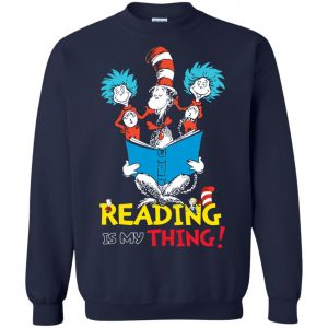 Dr Seuss Reading Is My Thing Sweatshirt