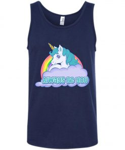 Unicorn Always Be You Tank Top