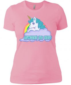 Unicorn Always Be You Women's T-Shirt