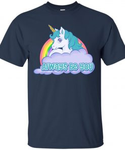 Unicorn Always Be You Classic T-Shirt