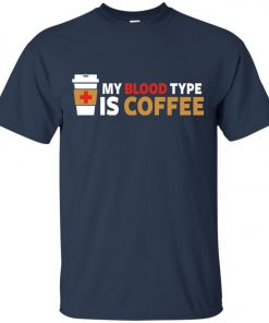 Coffee Lover My Blood Type Is Coffee Classic T-Shirt