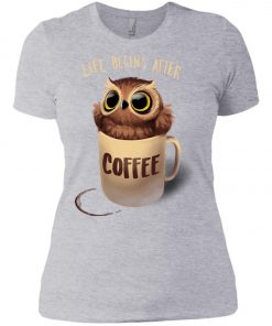 Owl Coffee Life Begins After Coffee Women's T-Shirt