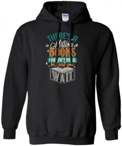 Theres A Millions Books I Havent Read But Just You Wait Hoodie amazon best seller