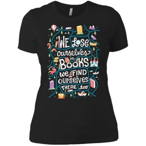 We Lose Ourselves In Book Women's T-Shirt