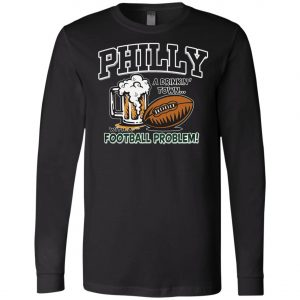 Philadelphia Eagles A Driking Town With A Football Problem Long Sleeve Amazon Best seller