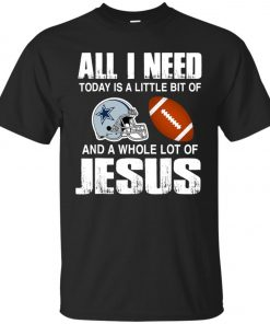 Dallas Cowboys Fanatics All I Need Today Is A Football And Jesus Classic T-Shirt Amazon Best seller