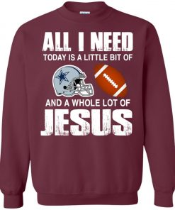 Dallas Cowboys Fanatics All I Need Today Is A Football And Jesus Sweatshirt