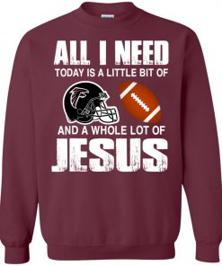 Atlanta Falcons Fanatics All I Need Today Is A Football And Jesus Sweatshirt