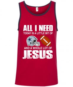 Dallas Cowboys Fanatics All I Need Today Is A Football And Jesus Tank Top