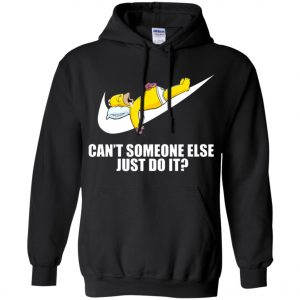 Nike Just Do It Homer Simpson Can't Someone Else Hoodie Amazon Best seller
