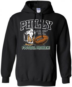 Philadelphia Eagles A Driking Town With A Football Problem Hoodie Amazon Best seller