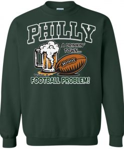 81cb119b8ee Philadelphia Eagles A Driking Town With A Football Problem Sweatshirt  Amazon Best seller ...