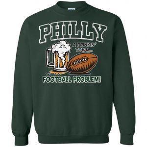 Philadelphia Eagles A Driking Town With A Football Problem Sweatshirt Amazon Best seller