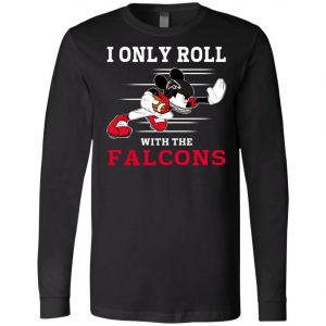 Atlanta Falcons Fanatics Mickey I Only Roll With Falcons Long Sleeve Amazon Best seller