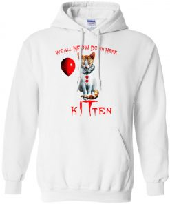 IT Horror Cats We All Meow Down Here Kitten Hoodie