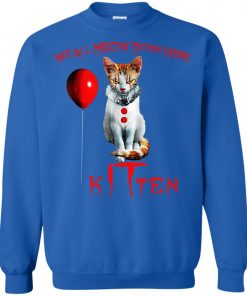 IT Horror Cats We All Meow Down Here Kitten Sweatshirt