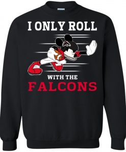 Atlanta Falcons Fanatics Mickey I Only Roll With Falcons Sweatshirt Amazon Best seller